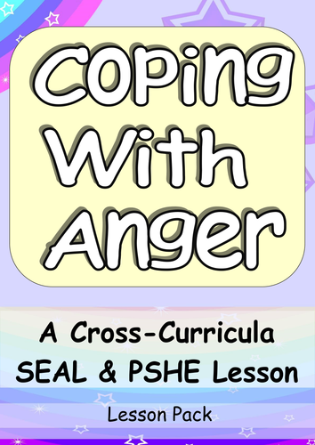 Coping with Anger - KS1 or KS2 Complete Lesson for SEAL & PSHE with Cross-Curricula Elements