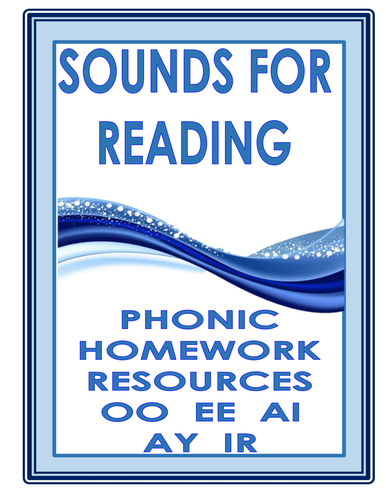 PHONIC HOMEWORK RESOURCES (  OO  EE  AI  IR  AY)