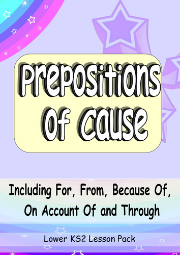 Year 3 Prepositions of Cause. Easy to Teach Complete Grammar Lesson