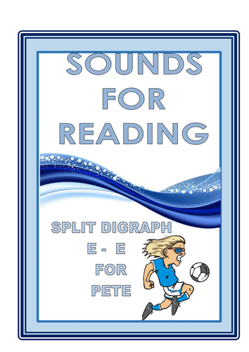 SOUNDS FOR READING  SPLIT DIGRAPH E - E