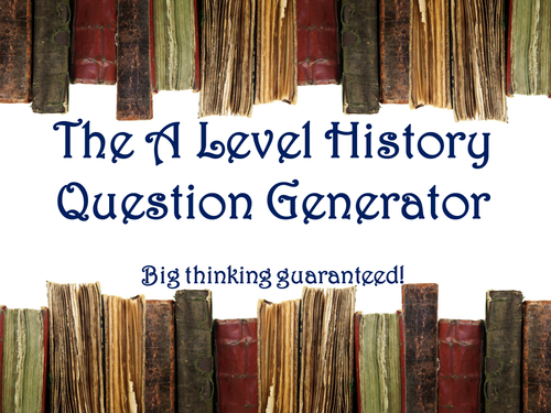 The A Level History Question Generator