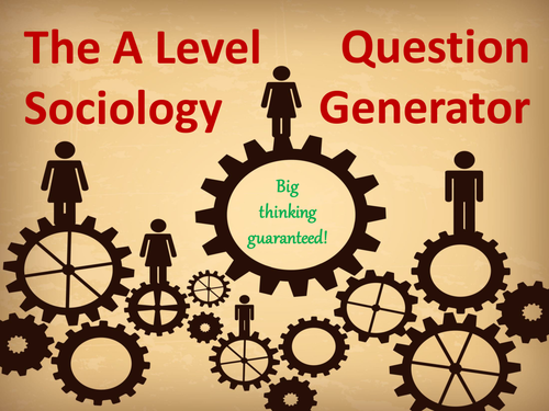 The A Level Sociology Question Generator