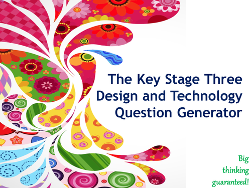 The Key Stage Three Design and Technology Question Generator