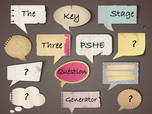 The Key Stage Three PSHE Question Generator