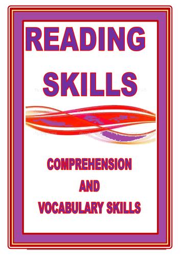 READING SKILLS:   COMPREHENSION AND VOCABULARY SKILLS