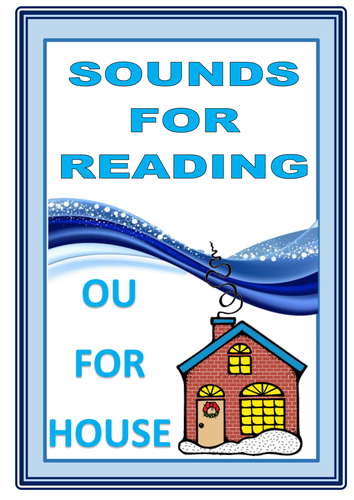 SOUNDS FOR READING  :   OU  FOR  HOUSE