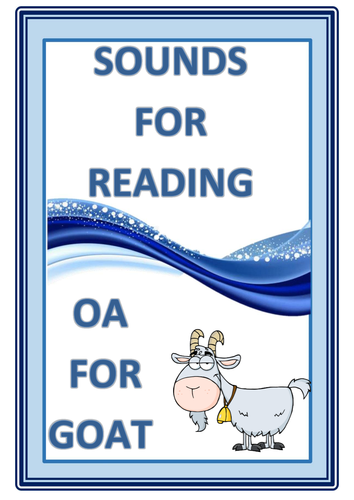SOUNDS FOR READING :  OA  FOR GOAT