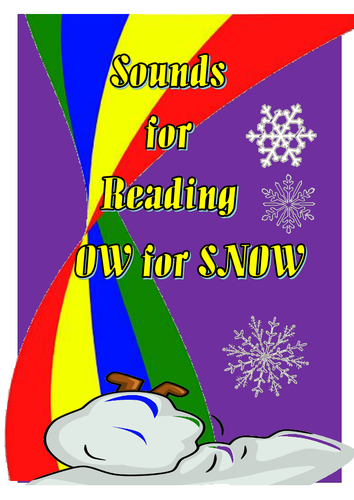 SOUNDS FOR READING:  OW  FOR  SNOW