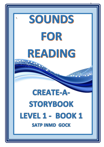 CREATE-A-STORYBOOK   LEVEL 1  BOOK 1  SATP INMD GOCK