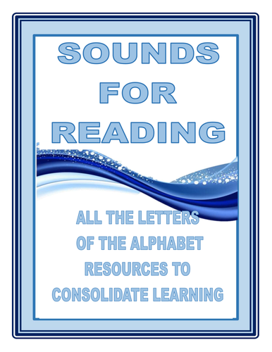 SOUNDS FOR READING:  ALL THE LETTERS OF THE ALPHABET RESOURCES TO CONSOLIDATE LEARNING