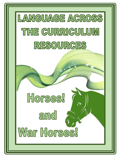 HORSES AND WAR HORSES :  A  CROSS CURRICULAR THEME