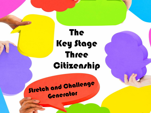 The Key Stage Three Citizenship Stretch and Challenge Generator