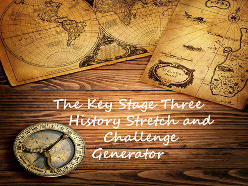 The Key Stage Three History Stretch and Challenge Generator
