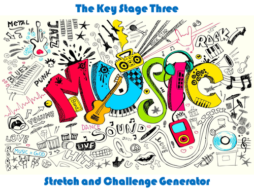 The Key Stage Three Music Stretch and Challenge Generator