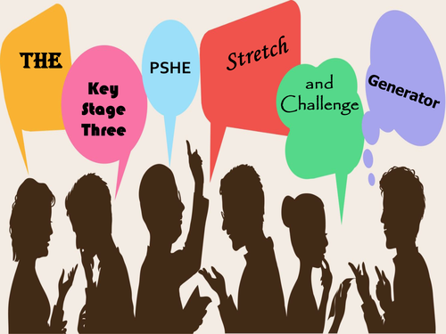 The Key Stage Three PSHE Stretch and Challenge Generator