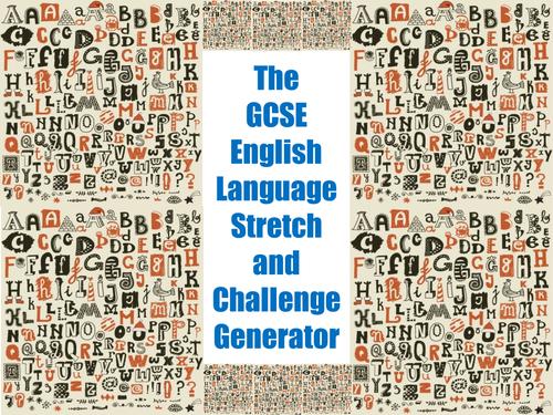 The GCSE English Language Stretch and Challenge Generator