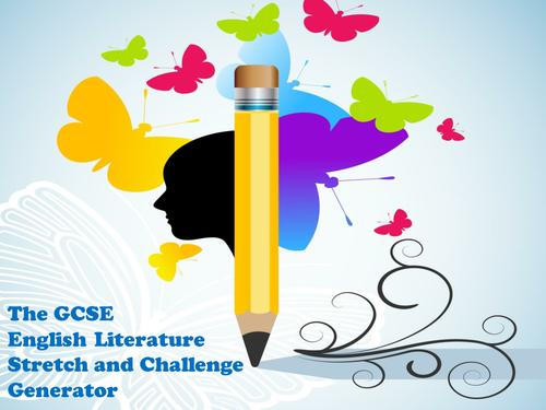 The GCSE English Literature Stretch and Challenge Generator