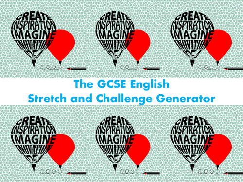 The GCSE English Stretch and Challenge Generator