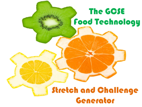 The GCSE Food Technology Stretch and Challenge Generator