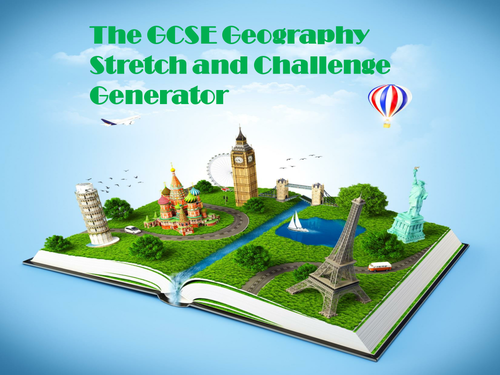The GCSE Geography Stretch and Challenge Generator