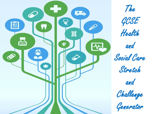 The GCSE Health and Social Care Stretch and Challenge Generator