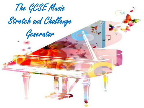 The GCSE Music Stretch and Challenge Generator
