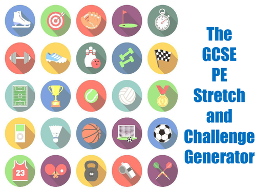 The GCSE PE Stretch and Challenge Generator