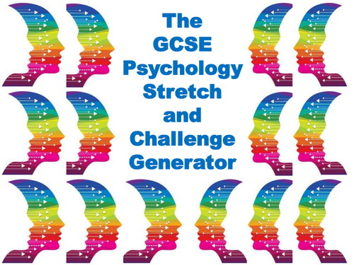 The GCSE Psychology Stretch and Challenge Generator
