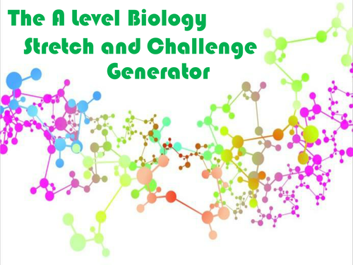 The A Level Biology Stretch and Challenge Generator