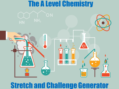 The A Level Chemistry Stretch and Challenge Generator
