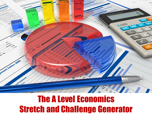 The A Level Economics Stretch and Challenge Generator