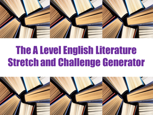 The A Level English Literature Stretch and Challenge Generator