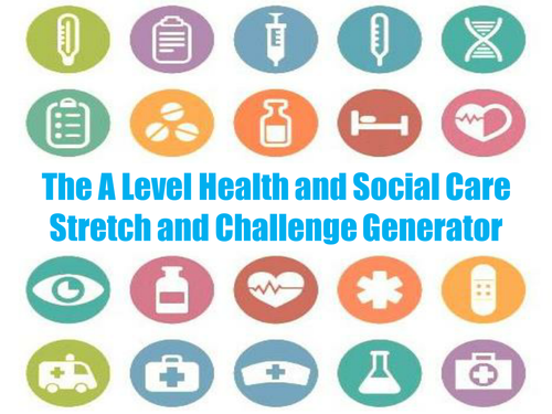 The A Level Health and Social Care Stretch and Challenge Generator