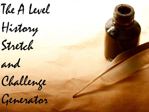 The A Level History Stretch and Challenge Generator