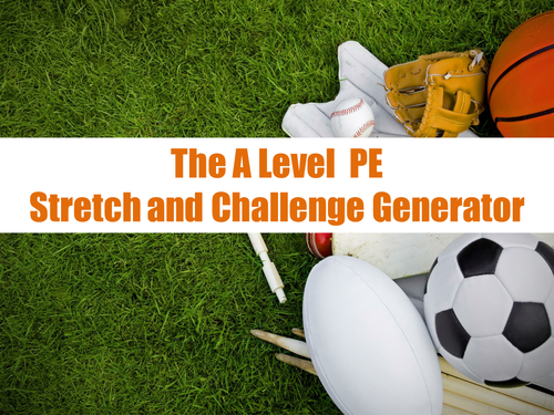 The A Level PE Stretch and Challenge Generator