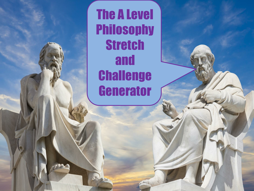The A Level Philosophy Stretch and Challenge Generator