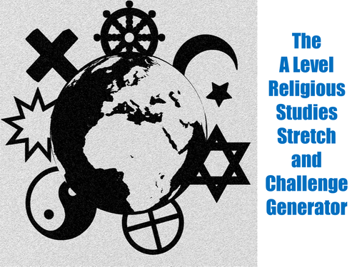 The A Level Religious Studies Stretch and Challenge Generator