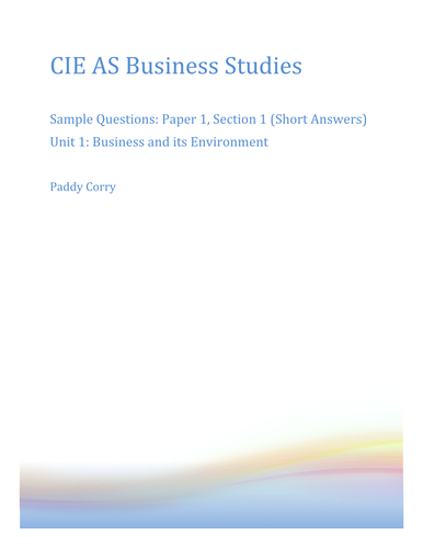 CIE AS Business Studies Unit 1 Past Questions By Chapter