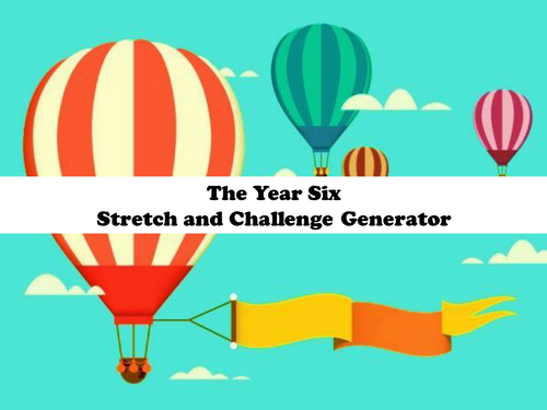 The Year 6 Stretch and Challenge Generator