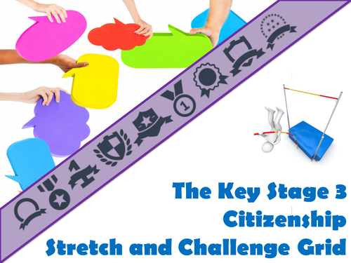 The Key Stage Three Citizenship Stretch and Challenge Grid