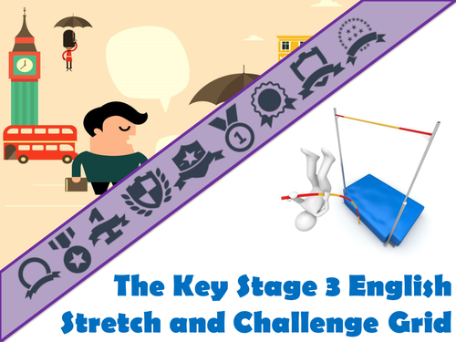 The Key Stage Three English Stretch and Challenge Grid