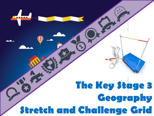 The Key Stage Three Geography Stretch and Challenge Grid