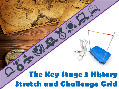 The Key Stage Three History Stretch and Challenge Grid