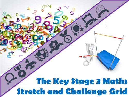The Key Stage Three Maths Stretch and Challenge Grid