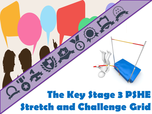 The Key Stage Three PSHE Stretch and Challenge Grid