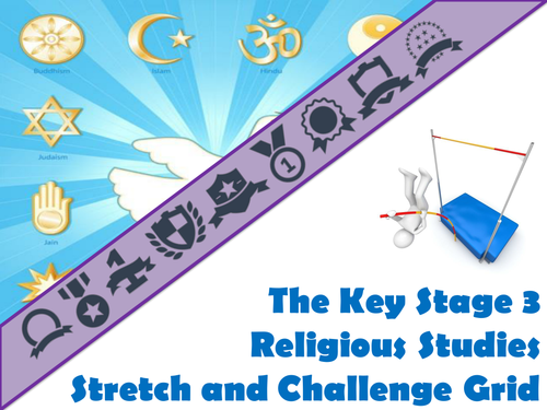 The Key Stage Three Religious Studies Stretch and Challenge Grid