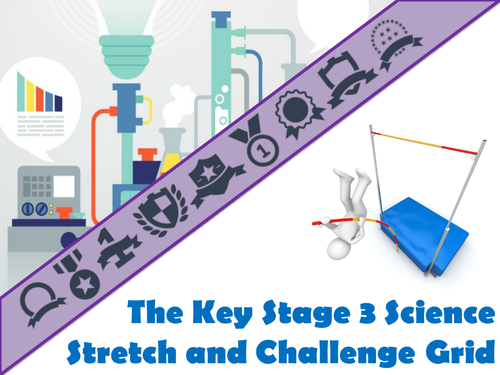 The Key Stage Three Science Stretch and Challenge Grid