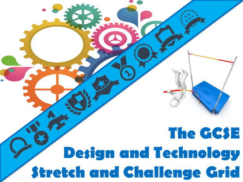 The GCSE Design and Technology Stretch and Challenge Grid