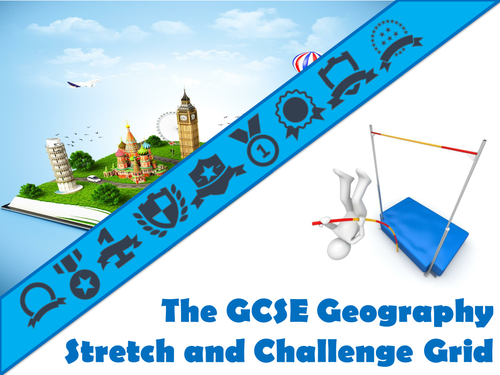 The GCSE Geography Stretch and Challenge Grid