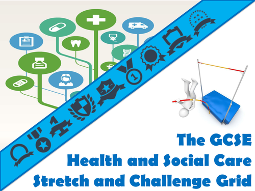 The GCSE Health and Social Care Stretch and Challenge Grid